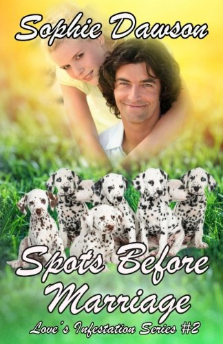 Spots Before Marriage: Christian Contemporary Romance (Love's Infestation) (Volume 2)