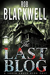 The Last Blog: A Short Story (The Soren Chase Series)