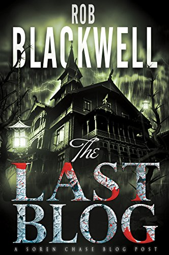The Last Blog: A Short Story (The Soren Chase Series) ()