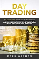 ★ BONUS! Buy Paperback Version and Get Kindle Version for FREE!!★                                              2 Books in 1                                                Day Trading Strategies                     Ar...