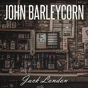 Jack London: John Barleycorn Hörbuch