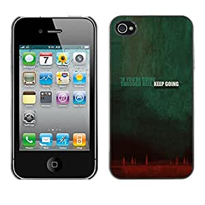 Qstar Arte & diseño plástico duro Fundas Cover Cubre Hard Case Cover para Apple iPhone 4 / iPhone 4S / 4S ( Going Though Hell Keep Going Quote Inspiration)