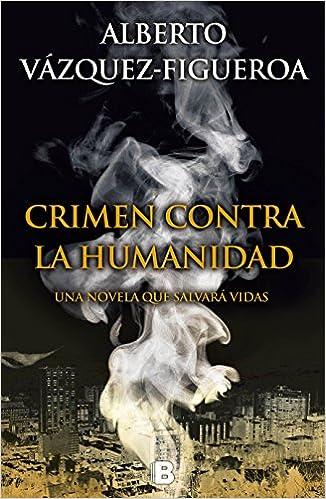 Crimen contra la humanidad (La Trama): Amazon.es: Alberto ...