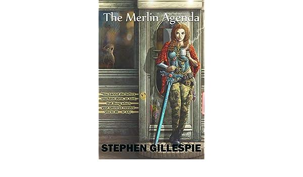 Amazon.com: The Merlin Agenda eBook: Stephen Gillespie ...