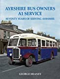 Ayrshire Bus Owners - A1 Service: Seventy Years of Serving Ayrshire