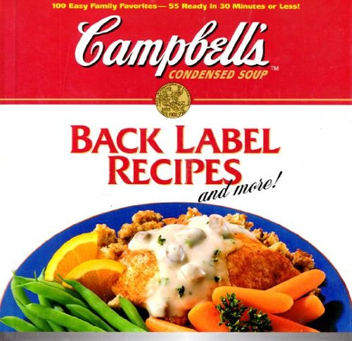 Campbell's Back Label Recipes: And More!