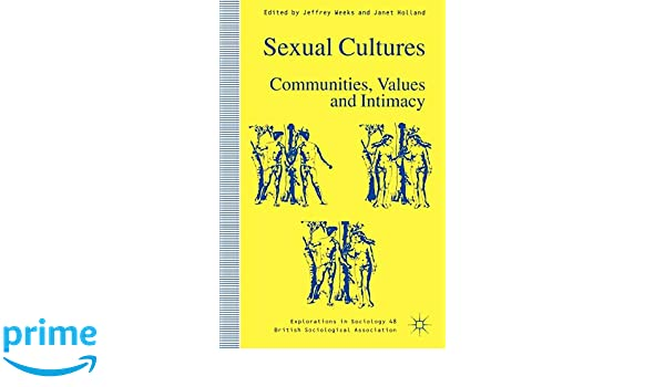 Sexual Cultures: Communities, Values and Intimacy