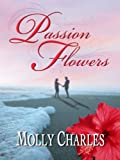 Passion Flowers, Molly Charles, 1594147515