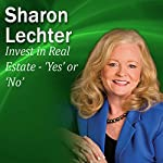 Invest in Real Estate - 'Yes' or 'No': It's Your Turn to Thrive Series | Sharon Lechter