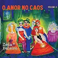 Zeca Baleiro - O Amor No Caos Volume 2