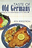 Taste of Old Germany: Recipes from my Colorado Restaurant and my Childhood