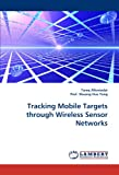 Tracking Mobile Targets Through Wireless Sensor Networks, Tareq Alhmiedat and Prof. Shuang-Hua Yang, 3844334602