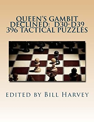 Queen's Gambit Declined: D30-D39: Tactical Puzzles from Miniatures