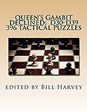 Queen's Gambit Declined:  D30-d39: Tactical Puzzles From Miniatures-Bill Harvey