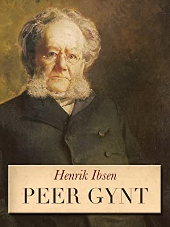 a review of ibsens play peer gynt Complete summary of henrik ibsen's peer gynt enotes plot summaries cover all the significant action of peer gynt.
