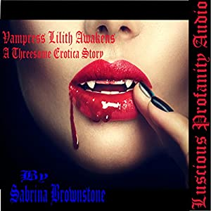 Vampress Lilith Awakens Audiobook