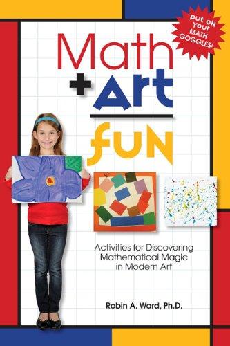 Math Art Fun: Teaching Kids to See the Magic and Multitude of Mathematics in Modern Art