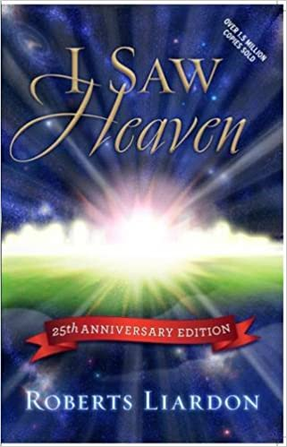 I Saw Heaven (25th Anniversary Ed): Roberts Liardon: 9780948985102