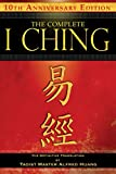 img - for The Complete I Ching   10th Anniversary Edition: The Definitive Translation by Taoist Master Alfred Huang book / textbook / text book