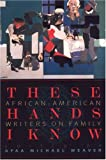 img - for These Hands I Know: African-American Writers on Family book / textbook / text book