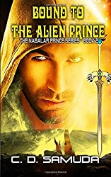 Bound To the Alien Prince: A Space Fantasy Romance (The Nabalar Prince) (Volume 2)