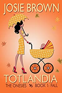 Totlandia by Josie Brown ebook deal