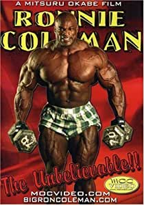 Ronnie Coleman: The Unbelievable! by Mocvideo Productions