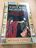 img - for The White Rose Murders book / textbook / text book