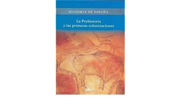 La prehistoria y las primeras colonizaciones Historia de España ...