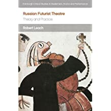 Russian Futurist Theatre: Theory and Practice