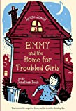 Emmy and the Home for Troubled Girls (Emmy and the Rat)