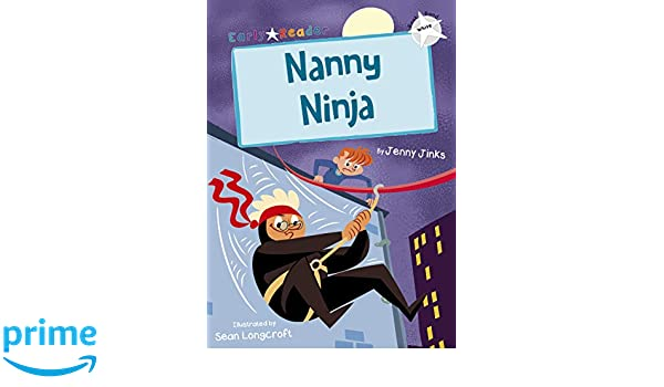 Nanny Ninja (White Early Reader) (Early Reader White ...