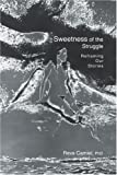 Sweetness of the Struggle, Reva Camiel, 0595283888