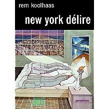 New York délire: Un manifeste rétroactif pour Manhattan