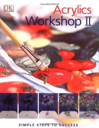Download Acrylics Workshop II: Simple Steps to Success pdf epub