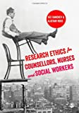 Research Ethics for Counsellors, Nurses and Social Workers, Dee Danchev and Alistair Ross, 1446253368
