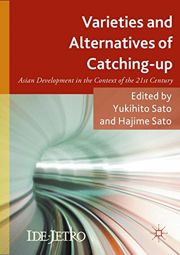 Varieties and Alternatives of Catching-up: Asian Development in the Context of the 21st Century (IDE-JETRO Series)