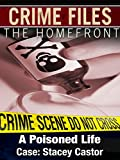 Crime Files: The Homefront - A Poisoned Life - Case: Stacey Castor