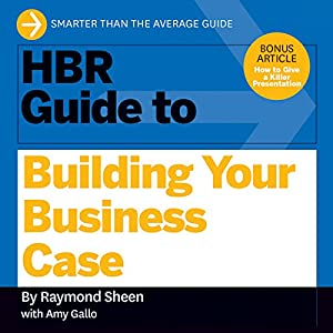 HBR Guide to Building Your Business Case Audiobook