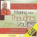 Making Your Thoughts Work For You Rede von Dr. Wayne W. Dyer, Byron Katie Gesprochen von: Dr. Wayne W. Dyer, Byron Katie