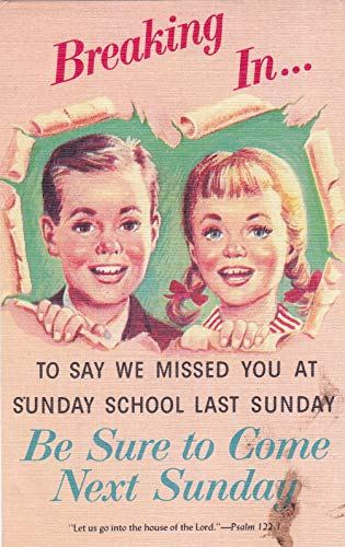 (392VINT03 A 1958 Breaking In. TO SAY WE MISSED YOU AT SUNDAY SCHOOL LAST SUNDAY VINTAGE, COLLECTIBLE, ANTIQUE POSTCARD from HIBISCUS EXPRESS -THIS POSTCARD IS 5 1/2