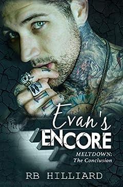 Evan's Encore: Meltdown: The Conclusion (Meltdown book 4)