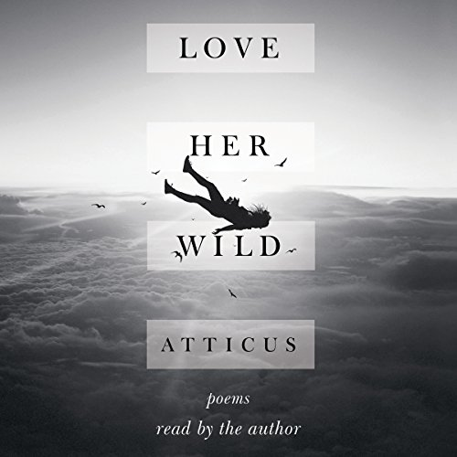 Love Her Wild: Poems Audiobook [Free Download by Trial] thumbnail