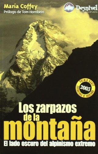 Descargar Libro Zarpazos De La Montaña, Los - El Lado Oscuro Del Alpinismo Extremo Maria Coffey