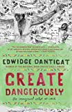 Create Dangerously, Edwidge Danticat, 0307946436