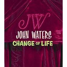 John Waters: Change Of Life