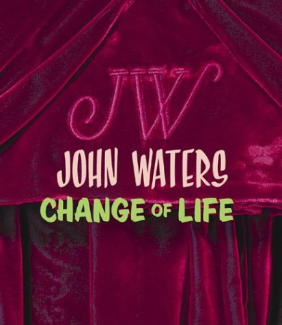 John Waters: Change Of Life (Still Water Saints)