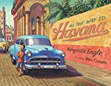 img - for All the Way to Havana book / textbook / text book