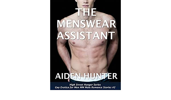The Menswear Assistant: Gay Erotica for Men MM Male Romance Stories (High Street Hunger Book 2) - Kindle edition by Gay Romance Team.
