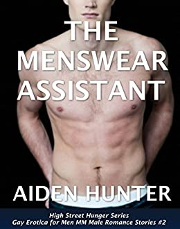 The Menswear Assistant: Gay Erotica for Men MM Male Romance Stories (High Street Hunger
